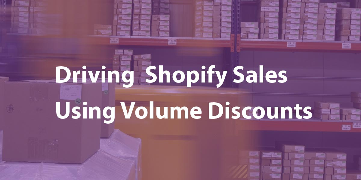 Driving Shopify Sales Using Volume Discounts